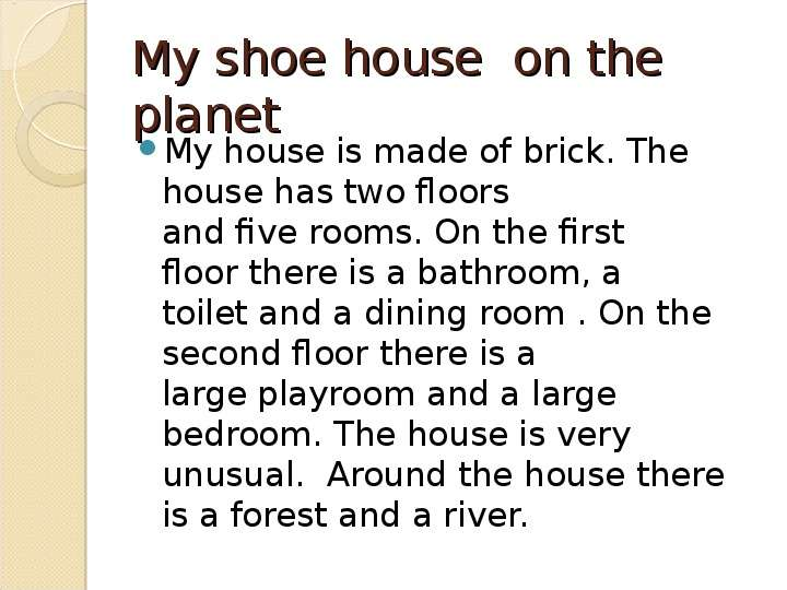 My shoe house  on the planet