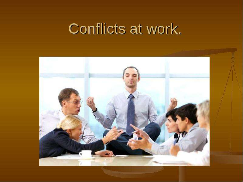 conflict at work Abstract as organisations continue to restructure work teams, the need for training in conflict resolution will grow conflict arises from differences, and when individuals come together in teams, their differences in terms of power, values, and attitudes contribute to the creation of conflict.