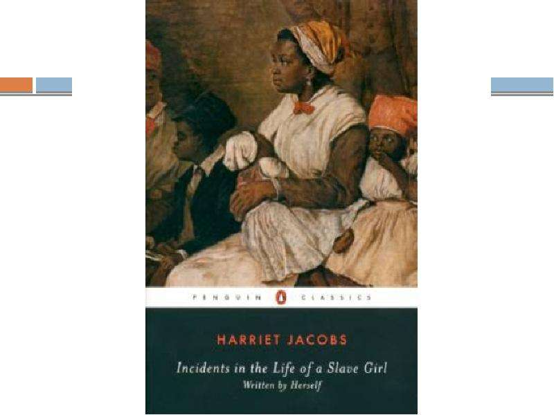 sexual harassment in incidents in the life of a slave girl a book by harriet jacobs Harriet jacobs' incidents in the life of a slave girl brought into the for dealing with sexual harassment from in slave life: harriet jacobs and.