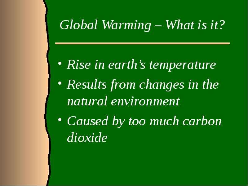 global warming is on the rise Rising carbon pollution levels are raising global temperatures and disrupting our natural systems global warming is all just one big pile of pseudoscience and that's all it'll ever be i used to believe in global warming too until i was convinced otherwise by george carlin's skit on the environment.