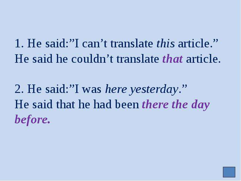 """1. He said:""""I can't translate this article. """" He said he couldn't translate that article. 2. He said"""