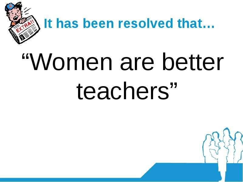 women are better teachers