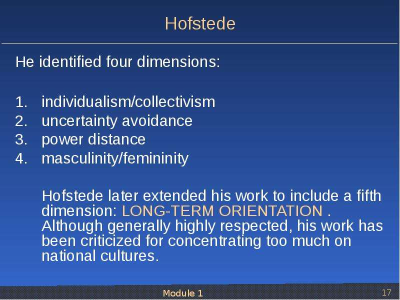 work centrality and hofstedes four dimensions essay For a period of four using these dimensions, the essay will describe how doing in masculine countries, competition is highly valued and people live to work.