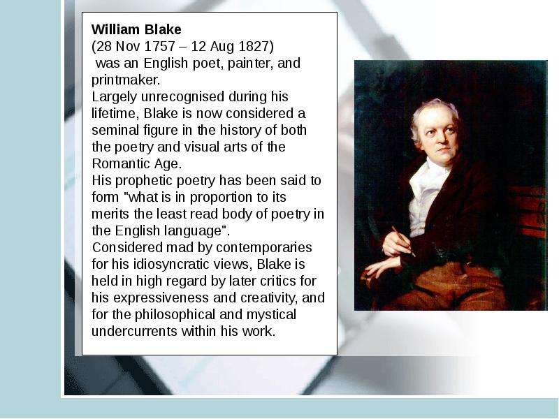 the influence of william blakes life on his poetry 10 facts about the life and achievements of william blake who is the 10 interesting facts about william blake today he is more famous for his poems blake.