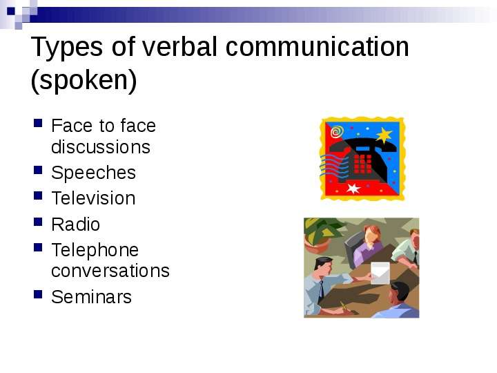 the application of verbal communication and nonverbal communication to a care home Listening to a patient is important to understanding a patient, but patients also communicate nonverbally oftentimes a health care provider will learn more from observing a patient's nonverbal cues than from listening to a patient's verbal communication.