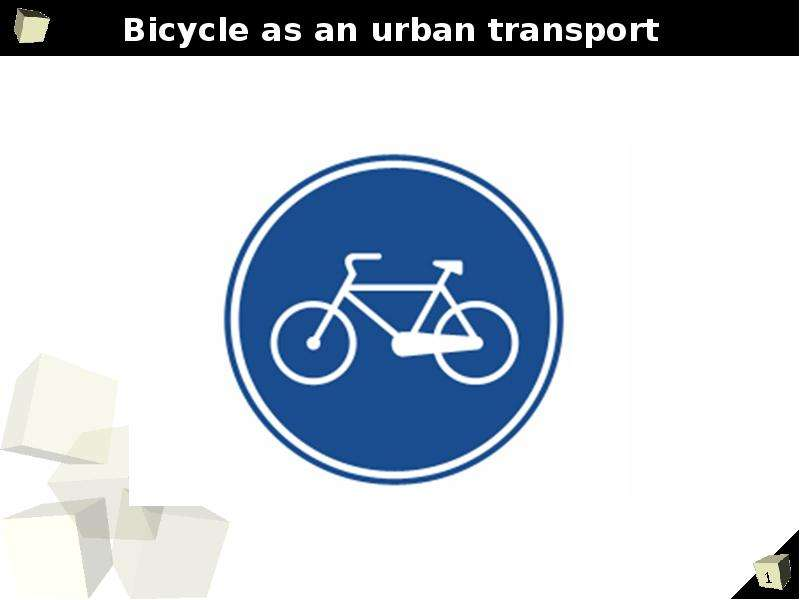 Bicycle as an urban transport