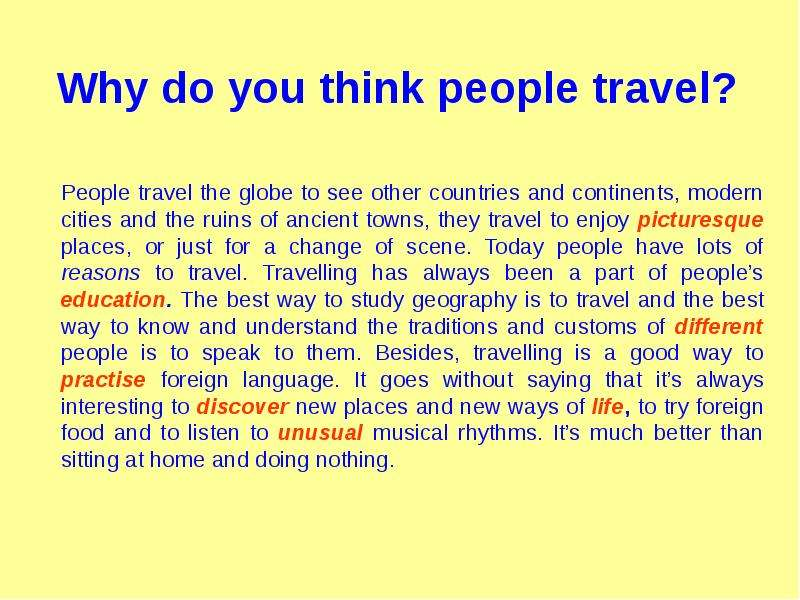 travelling essay Traveling in the past was difficult and dangerous there were no railway trains, motor cars, aeroplanes etc people traveled wither on foot or on horse back related articles: essay on the foreign country i would like to visit.