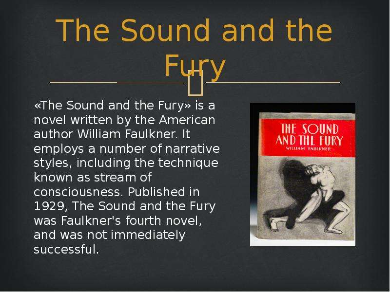 a brief review of william faulkners the sound and the fury Brief summary of the book the sound and the fury, by william faulkner.