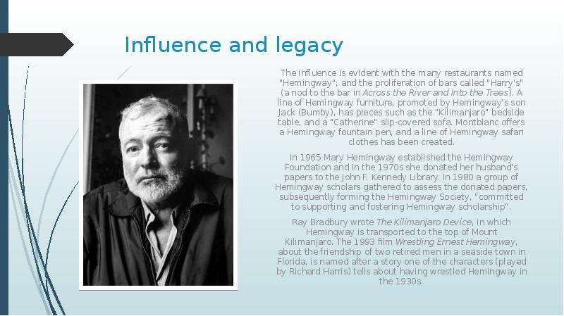 ernest hemingway a legacy for american Some critics suggest hemingway wrote the old man and the sea in reaction against the overtly negative criticism he received for across the river and into the trees legacy edit in 1954 hemingway donated his nobel prize gold medal in literature to the venerated marian image of our lady of charity.