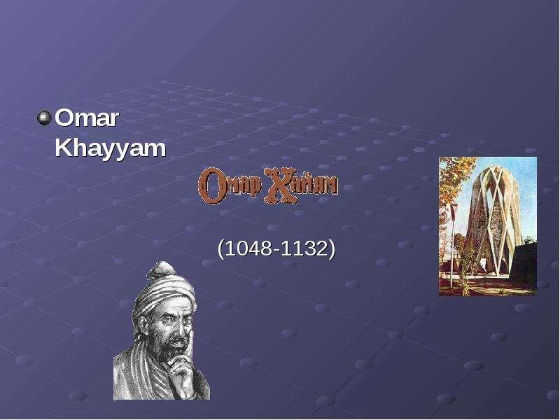 Omar Khayyam Omar Khayyam