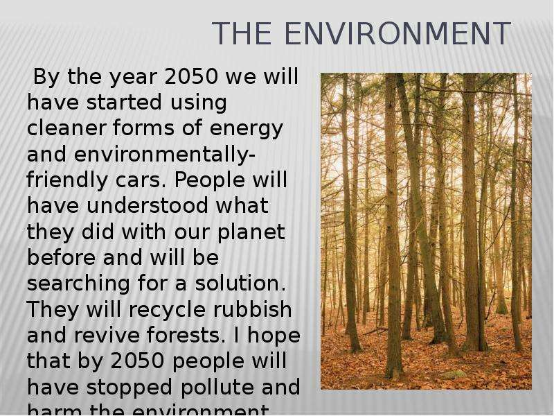 in the year 2050 I'll list the negative side in 2050 as many are having positive response 1 worst population issue in the world 2 the cost of food, house, petrol will be at peak.