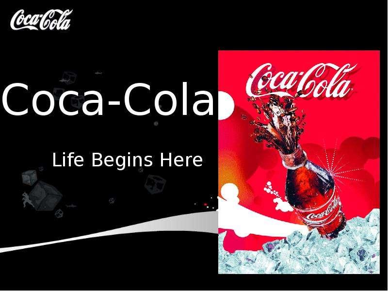 Coca-Cola Life Begins Here