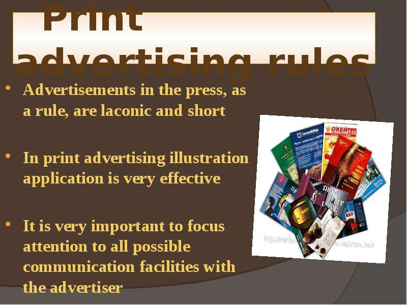 Print advertising rules Advertisements in the press, as a rule, are laconic and short In print adver