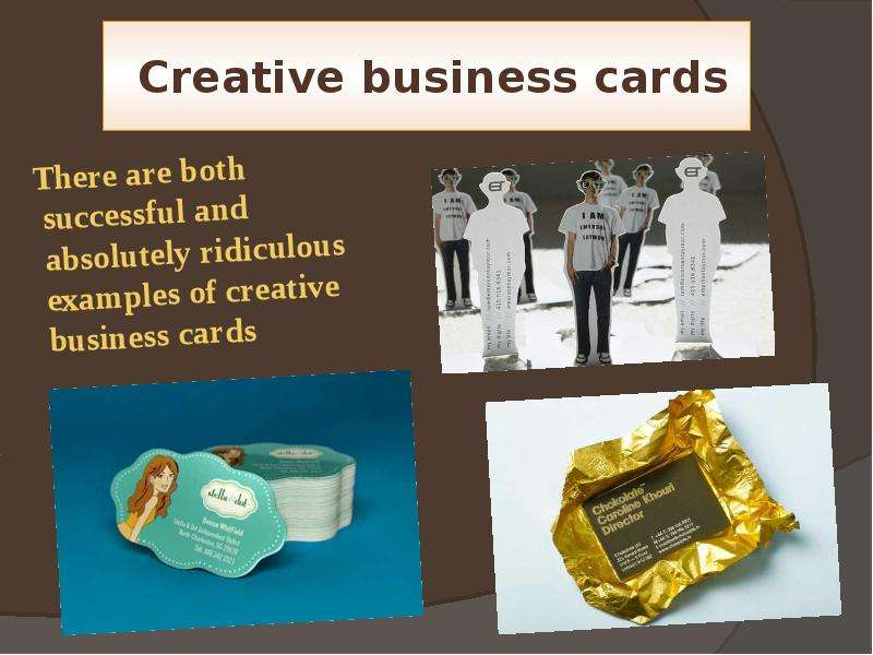Creative business cards There are both successful and absolutely ridiculous examples of creative bus