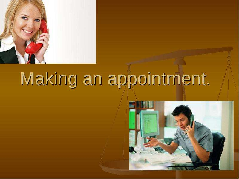 Making an appointment.