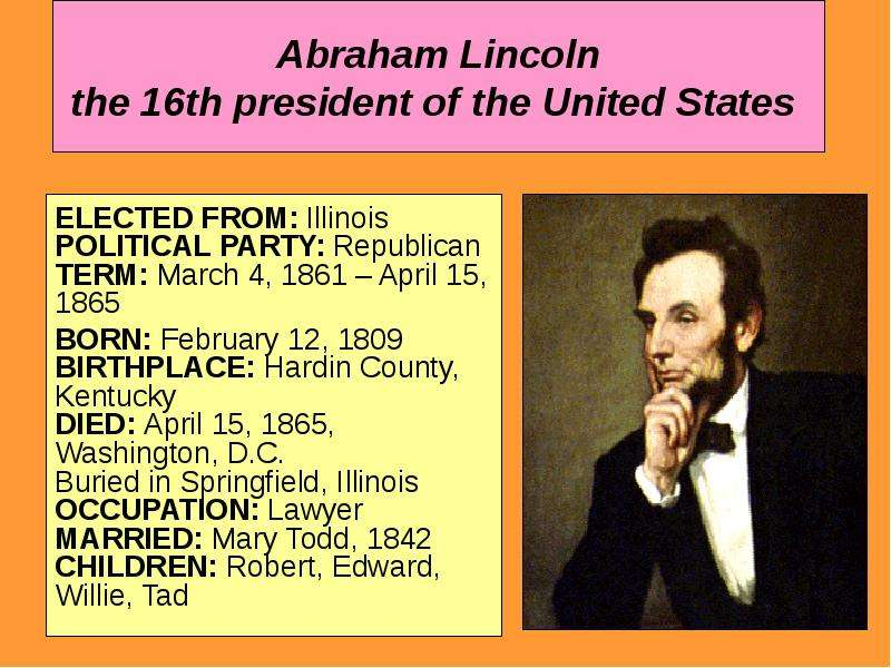 a biography and life work of abraham lincoln 16th president of the united states of america