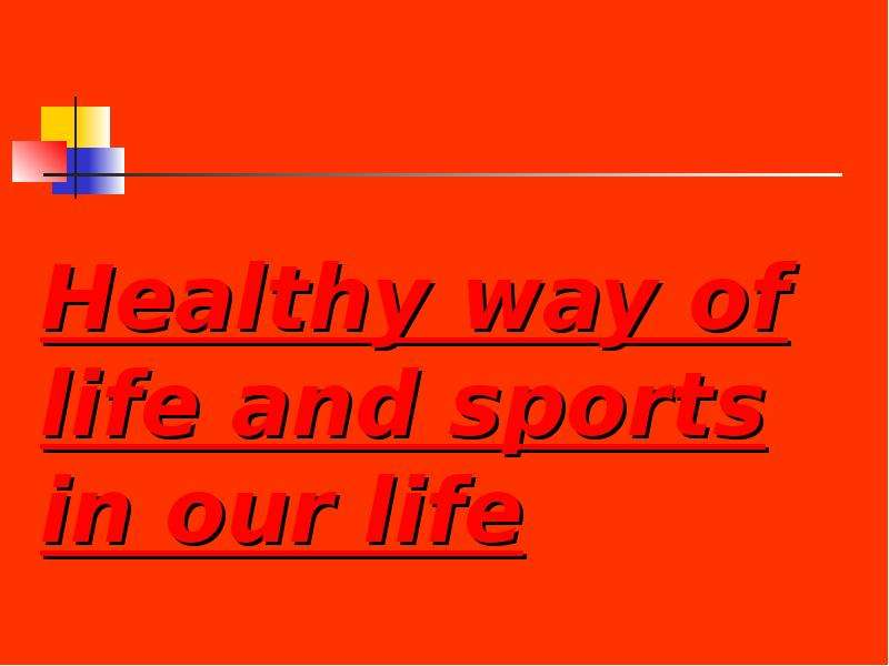 Healthy way of life and sports in our life