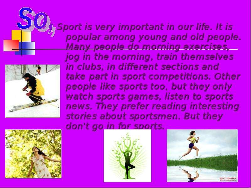 the importance of sports in training me to be the person that i am today Sport (british english) or sports (american english) includes all forms of competitive physical activity or games which, through casual or organised participation, aim to use, maintain or improve physical ability and skills while providing enjoyment to participants, and in some cases, entertainment for spectators.