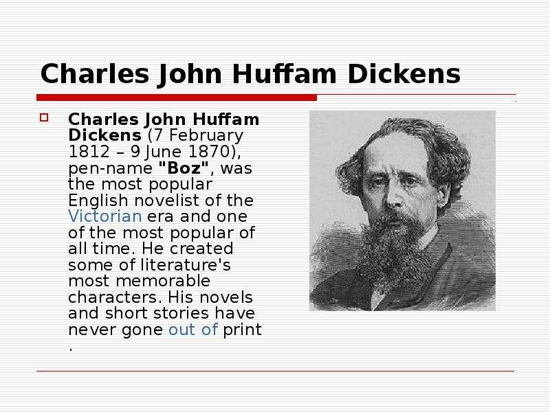 charles dickens the most popular english novelist of the 19th century Charles dickens needs no formal introduction, having been the most popular english writer of the 19th century and still one of the most popular writers in history today.
