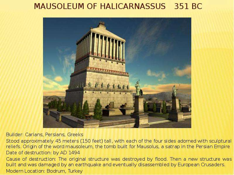 mausoleum of halicarnassus Mausoleum of halicarnassus: mausoleum of halicarnassus, tomb of mausolus, ruler of caria, and one of the seven wonders of the world.