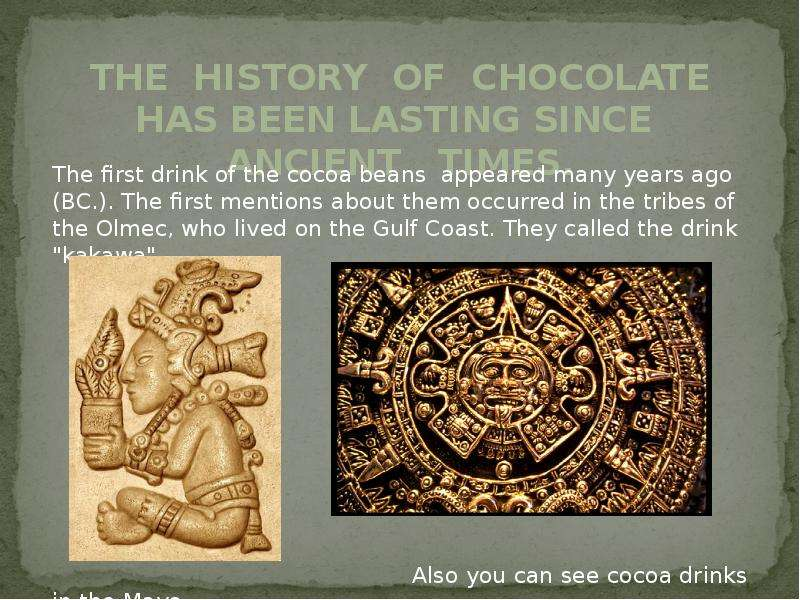 the history of chocolate 4 essay Mmm, chocolatedid you know that everyone's favorite candy has ancient roots in latin american culture this hispanic heritage month, learn more about how long people have loved chocolate in this fun history worksheet that has a surprise at the end.