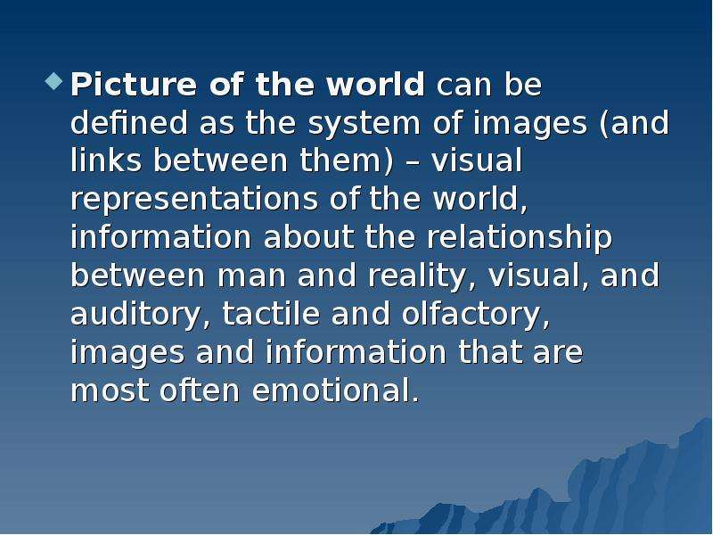 Picture of the world can be defined as the system of images (and links between them) – visual repres