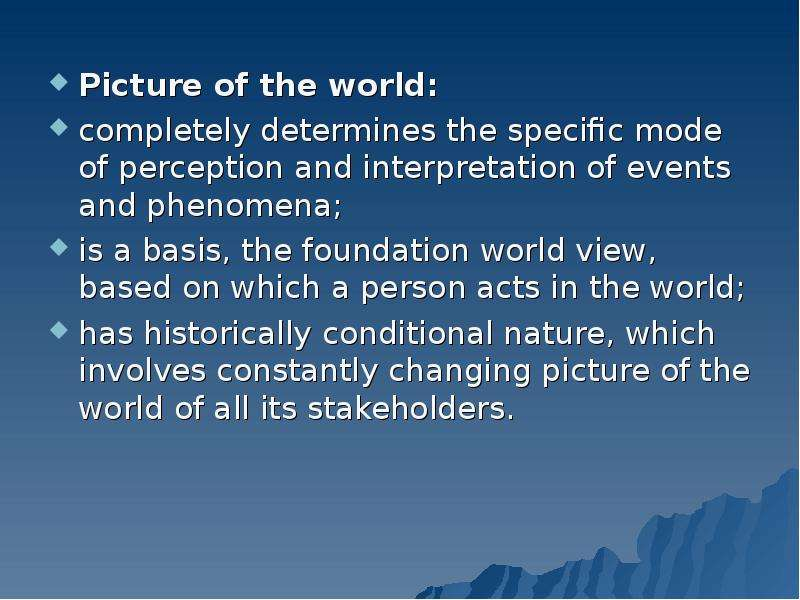 Picture of the world: Picture of the world: completely determines the specific mode of perception an