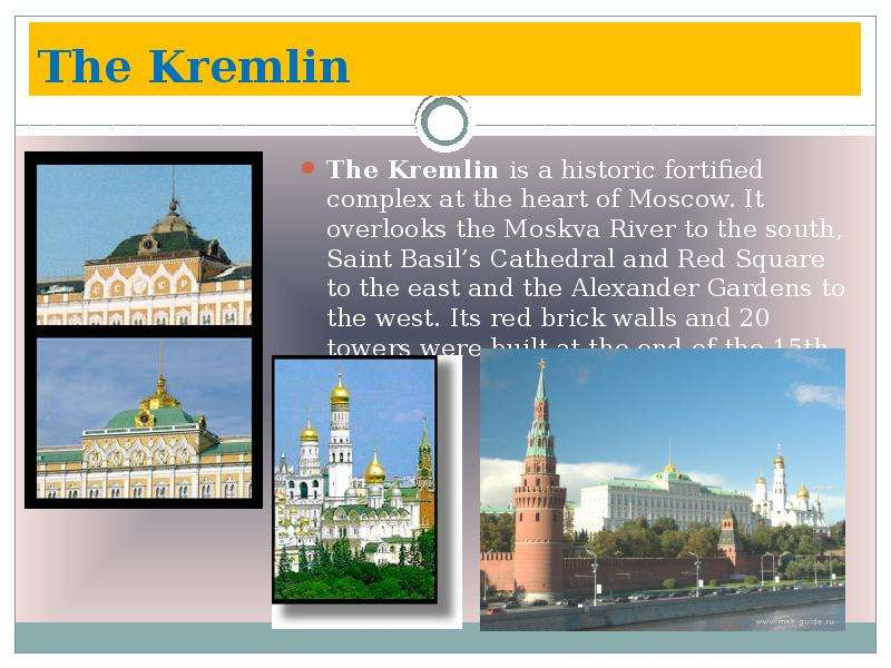The Kremlin The Kremlin is a historic fortified complex at the heart of Moscow. It overlooks the Mos