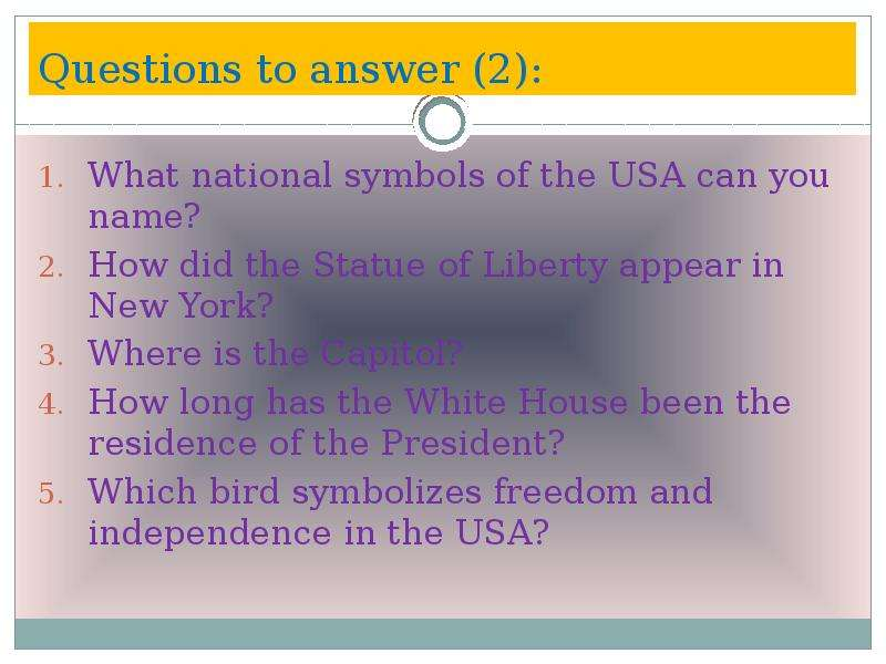 Questions to answer (2): What national symbols of the USA can you name? How did the Statue of Libert