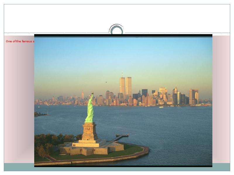 One of the famous symbols of the USA is the Statue of Liberty. It is a gift from the French governme
