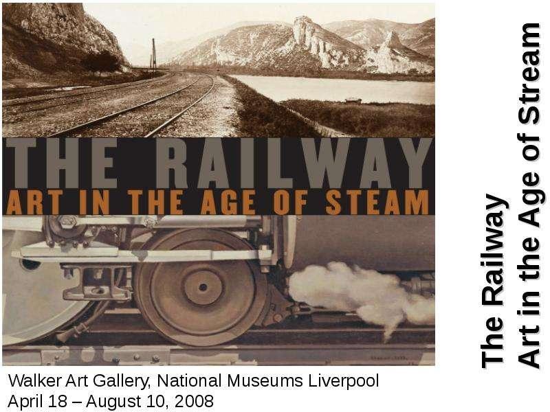 Walker Art Gallery, National Museums Liverpool April 18 – August 10, 2008