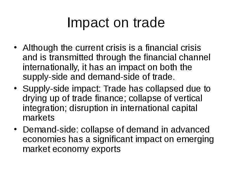 impacts of the current economic and financial crisis on trade essay As the impact of the crisis of and thus offer lessons to regulators in the current post-crisis britain's far-reaching economic and financial tentacles.