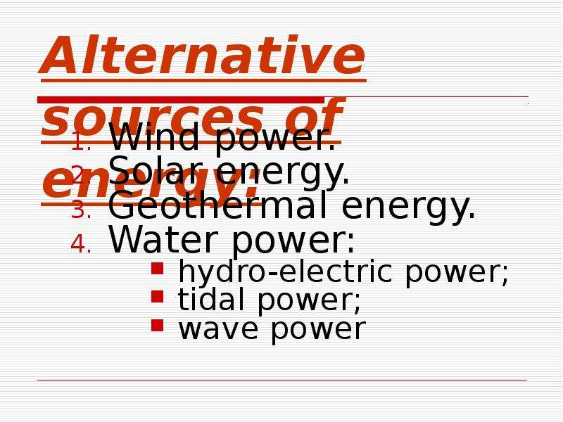 alternative sources of energy and electric Alternative energy sources are represented today by all sources of clean power that will successfully replace the fossil fuels in the future for a cleaner environment.