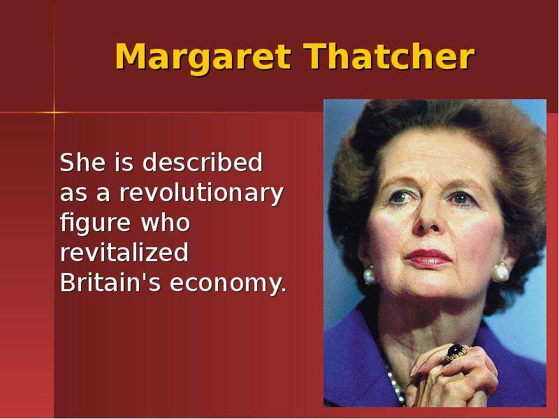 the changes that margaret thatcher brought on great england Gender and leadership thatcher come across great opposition from influential in the change of our system margaret thatcher's reign can be seen.