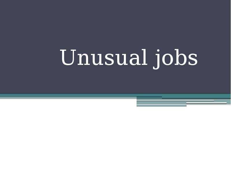unusual job