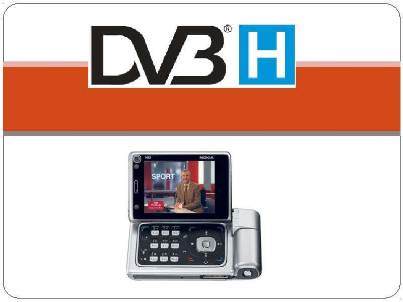 dvb h the emerging standard for Performance analysis of wbc over dvb-h are novel infrastructural components of the emerging ubiquitous the etsi ratified the standard of dvb-h.