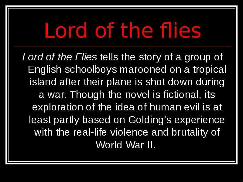 brutality in lord of the flies Get an answer for 'how is the theme of brutality conveyed in lord of the flies' and find homework help for other lord of the flies questions at enotes.