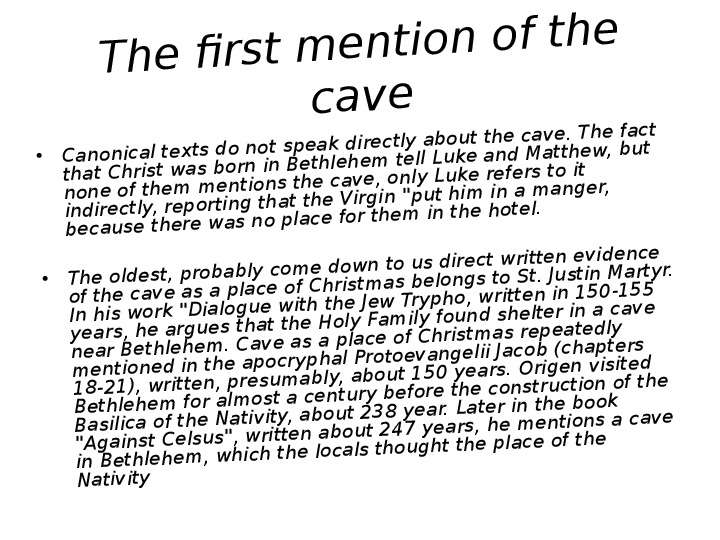 The first mention of the cave Canonical texts do not speak directly about the cave. The fact that Ch
