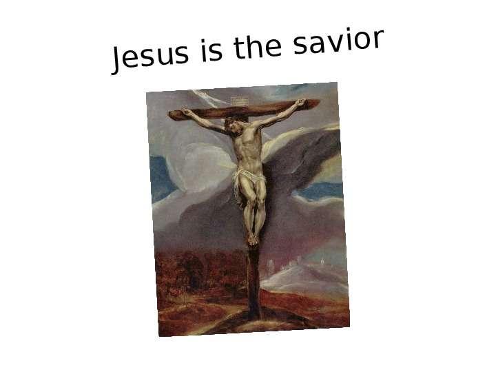 Jesus is the savior
