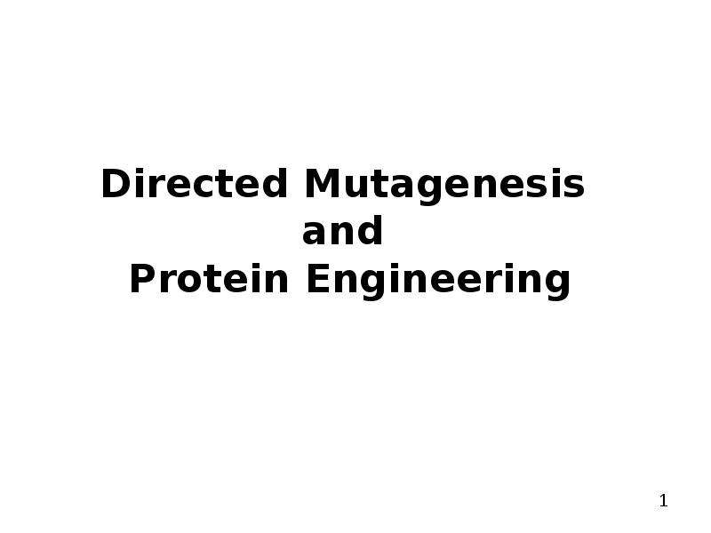 Directed Mutagenesis and Protein Engineering