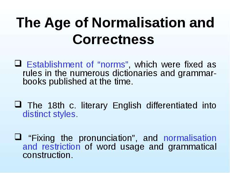 The Age of Normalisation and Correctness Establishment of norms, which were fixed as rules in the nu