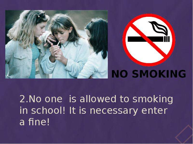 the strict rules about drinking and smoking in school 10 reasons teens abuse alcohol or drugs more sophisticated drinking, smoking, and drug use can all such as what they perceive as overly strict rules.