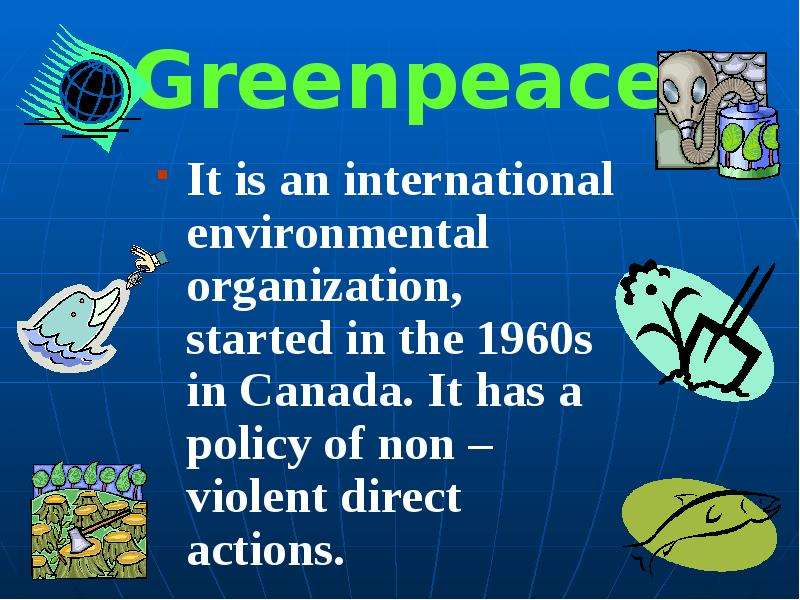 a look at the history and formation of the greenpeace environmental organization This is a timeline of the environmentalist movement, focusing on its modern aspect after the industrial revolutionprevious environmental related events are recorded since ancient times.