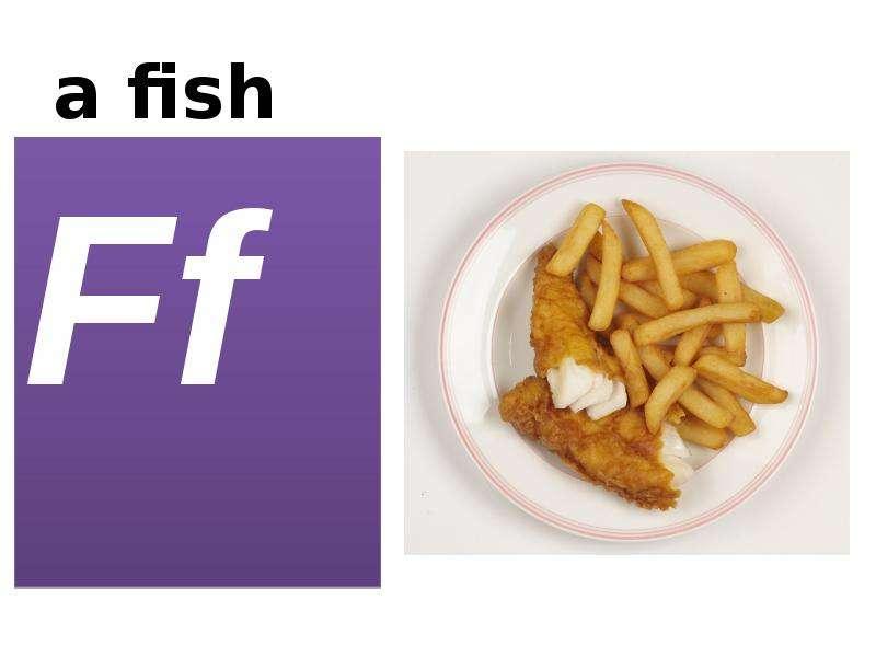 a fish Ff