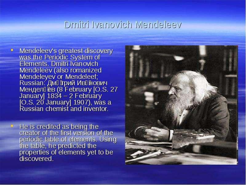 a biography of dmitri ivanovich mendeleev a russian chemist