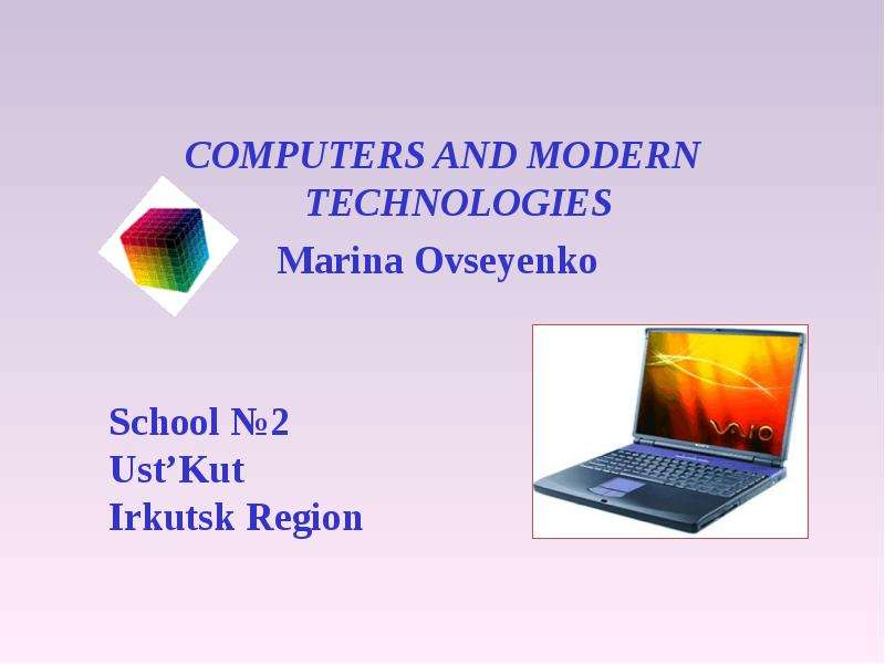 Computers and modern technologies