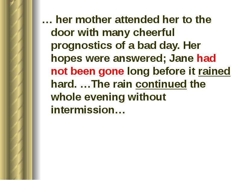 … her mother attended her to the door with many cheerful prognostics of a bad day. Her hopes were an