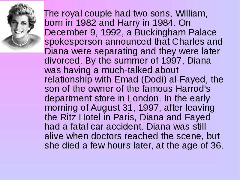 The royal couple had two sons, William, born in 1982 and Harry in 1984. On December 9, 1992, a Bucki