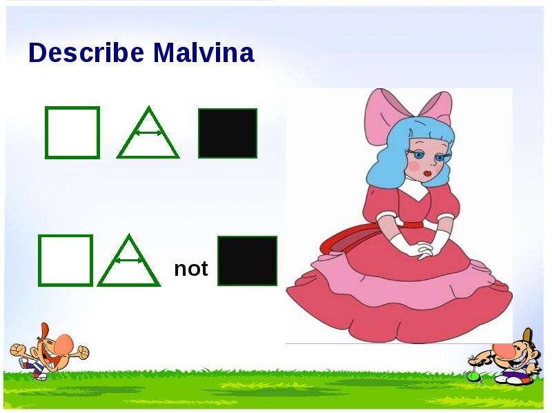 Describe Malvina