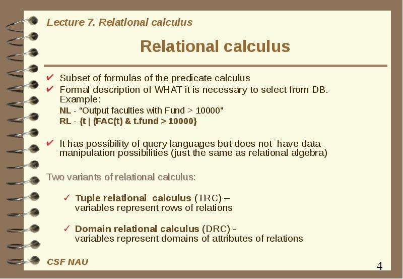 relational calculus essay Ch 6: the relational algebra and relational calculus #616 - specify the following queries on the company relational database schema shown in figure 35, using the relational operators discussed in this chapter.